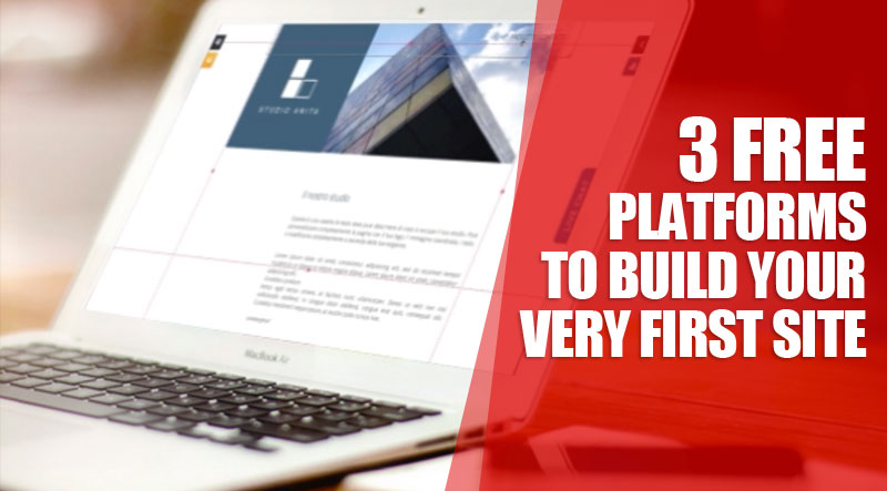 3 free platforms to build your very first site