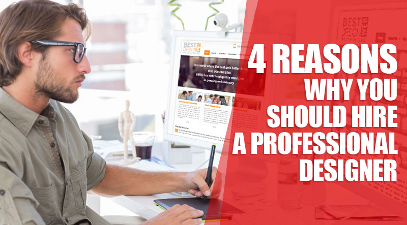 4 reasons why you should hire a professional designer